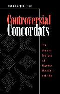Controversial Concordats: The Vatican's Relations With Napoleon, Mussolini, & Hitler by Frank J. Coppa