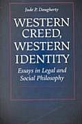 Western Creed, Western Identity: Essays in Legal and Social Philosophy