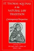 St Thomas Aquinas & the Natural Law Tradition Contemporary Perspectives