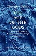 The Age of the Gods: A Study in the Origins of Culture in Prehistoric Europe and Ancient Egypt