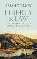 Liberty and Law: The Idea of Permissive Natural Law, 1100-1800
