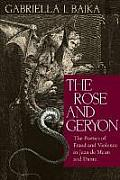The Rose and Geryon: The Poetics of Fraud and Violence in Jean de Meun and Dante