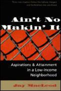Aint No Makin It Aspirations & Attainmen