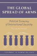 The Global Spread of Arms: Political Economy of International Security