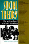 Social Theory The Multicultural & Classic Readings