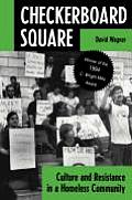 Checkerboard Square Culture & Resistance in a Homeless Community