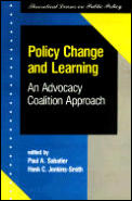 Policy Change & Learning An Advocacy Coalition Approach