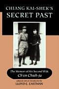 Chiang Kai-Shek's Secret Past: The Memoir of His Second Wife, Ch'en Chieh-Ju