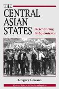 The Central Asian States: Discovering Independence