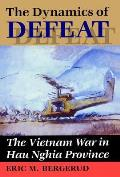 Dynamics of Defeat: The Vietnam War in Hau Nghia Province
