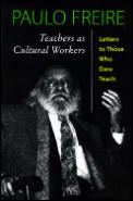 Teachers as Cultural Workers: Letters to Those Who Dare Teach (Edge, Critical Studies in Educational Theory) Cover