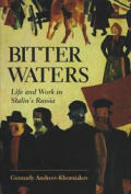 Bitter Waters Life & Work In Stalins Rus