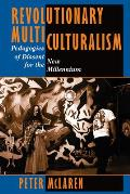 Revolutionary Multiculturalisms: Pedagogies of Dissent for the New Millennium