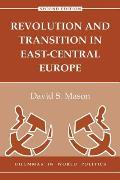 Revolution and Transition in East-Central Europe (Dilemmas in World Politics)