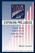 Exposing Prejudice Puerto Rican Experiences of Language Race & Class
