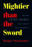 Mightier Than The Sword How The News Med