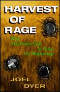 Harvest Of Rage Why Oklahoma City Is Only the Beginning
