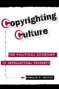 Copyrighting Culture PB (Critical Studies in Communication & in the Cultural Industries)