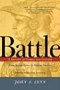 Battle A History of Combat & Culture