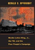 Last Crusade Martin Luther King JR the FBI & the Poor Peoples Campaign