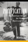 Pacification: The American Struggle for Vietnam's Hearts and Minds