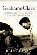 Grahame Clark: An Intellectual Biography of an Archaeologist