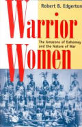 Warrior Women Amazons of Dahomey & the Nature of War