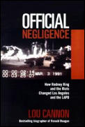 Official Negligence: How Rodney King and the Riots Changed Los Angeles and the LAPD