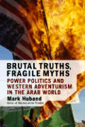 Brutal Truths Fragile Myths Power Politi