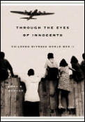 Through the Eyes of Innocents: Children Witness World War II