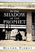 In the Shadow of the Prophet The Struggle for the Soul of Islam Struggle for the Soul of Islam
