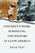 Children's Work, Schooling, and Welfare in Latin America