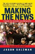 Making News : Guide for Activists an Nonprofits $ Revised and Updated (Rev 03 Edition)