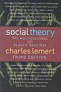 Social Theory The Multicultural & Classic Readings Third Edition
