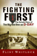 Fighting First The Untold Story of the Big Red One on D Day