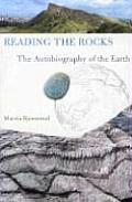 Reading The Rocks The Autobiography Of