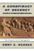 A Conspiracy Of Decency: The Rescue Of The Danish Jews During World War II by Emmy E Werner
