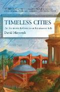 Timeless Cities An Architects Reflections on Renaissance Italy
