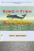 King of Fish the Thousand Year Run of Salmon
