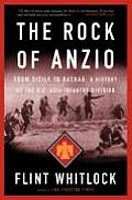 Rock of Anzio From Sicily to Dachau a History of the U S 45th Infantry Division