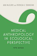 Medical Anthropology in Ecological Perspective 5th edition