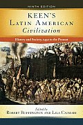 Keens Latin American Civilization History & Society 1492 to the Present
