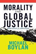 Morality & Global Justice Justifications & Applications
