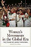 Womens Movements in the Global Era The Power of Local Feminisms