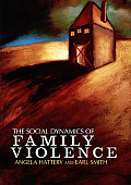The Social Dynamics of Family Violence