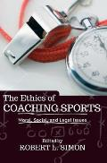 The Ethics of Coaching Sports: Moral, Social, and Legal Issues