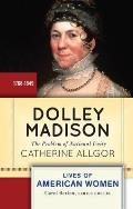 Dolley Madison: The Problem of National Unity (Lives of American Women) Cover