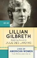 Lillian Gilbreth From Victorian Domesticity to New Womanhood