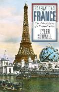 Transnational France The Modern History Of A Universal Nation