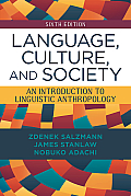 Language, Culture, and Society: an Introduction To Linguistic Anthropology (6TH 15 Edition)